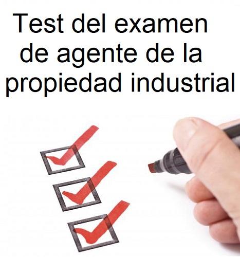 test del examen de agente de la propiedad industrial