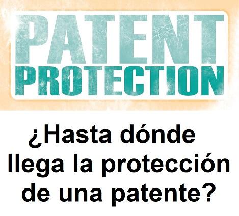 hasta donde llega la proteccion de una patente